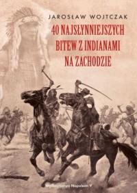 40 najsłynniejszych bitew z Indianami - okładka książki