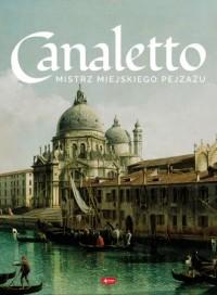 Canaletto Życie i twórczość - okładka książki