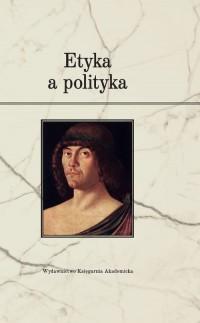 Etyka a polityka  - okładka książki