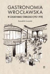 Gastronomia wrocławska w czasach - okładka książki