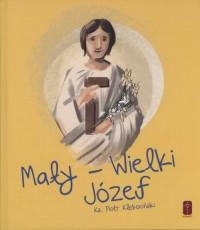 Mały - Wielki Józef - okładka książki