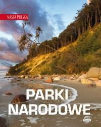 Nasza Polska. Parki narodowe - okładka książki
