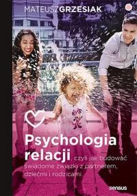 Psychologia relacji, czyli jak - okładka książki