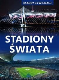 Stadiony świata. Skarby cywilizacji - okładka książki