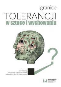 Granice tolerancji w sztuce i wychowaniu - okładka książki