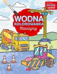 Maszyny Wodna kolorowanka - okładka książki