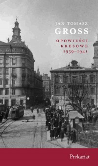 Opowieści kresowe 1939-1941. Prekariat - okładka książki