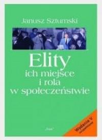 Elity ich miejsce i rola w społeczeństwie - okładka książki
