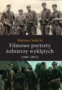 Filmowe portrety żołnierzy wyklętych - okładka książki
