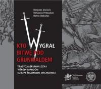 Kto wygrał bitwę pod Grunwaldem? - okładka książki