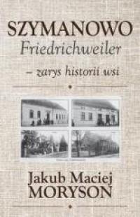 Szymanowo Friedrichweiler - zarys - okładka książki