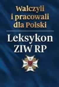 Walczyli i pracowali dla Polski. - okładka książki