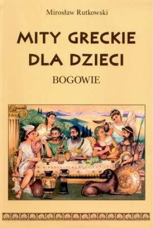 Mity greckie dla dzieci. Bogowie - okładka książki