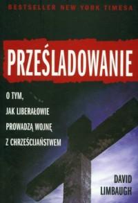 Prześladowanie - David Limbaugh - okładka książki