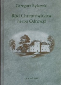 Ród Chreptowiczów herbu Odrowąż - okładka książki