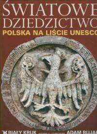 Światowe dziedzictwo. Polska na - okładka książki