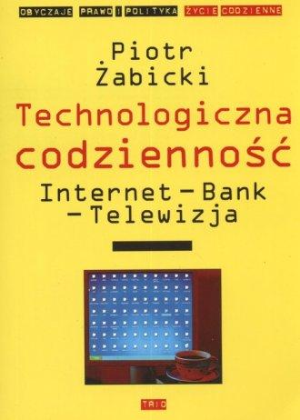 Technologiczna codzienność. Internet, - okładka książki