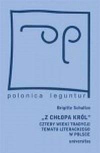 Z chłopa król. Cztery wieki tradycji tematu literackiego w Polsce - okładka książki