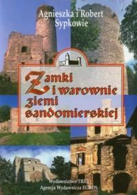 Zamki i warownie Ziemi Sandomierskiej - okładka książki
