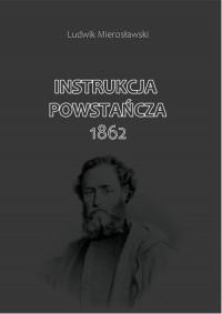 Instrukcja Powstańcza 1862 - okładka książki