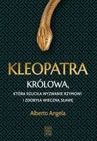 Kleopatra. Królowa, która rzuciła - okładka książki