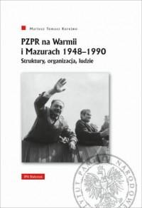 PZPR na Warmii i Mazurach 1948-1990. - okładka książki