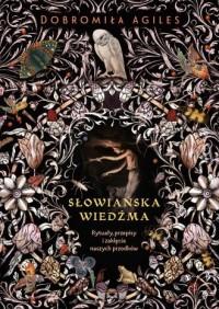 Słowiańska wiedźma. Rytuały, przepisy - okładka książki