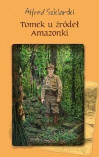Tomek u źródeł Amazonki - okładka książki
