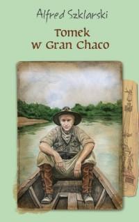 Tomek w Gran Chaco - okładka książki