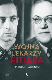 Wojna lekarzy Hitlera - okładka książki