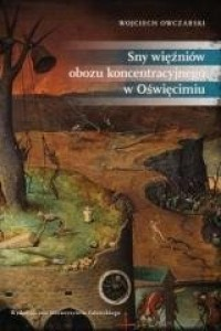 Sny więźniów obozu koncentracyjnego - okładka książki