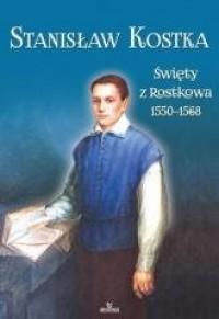 Stanisław Kostka. Święty z Rostkowa - okładka książki