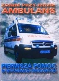 Zanim przyjedzie ambulans - okładka książki