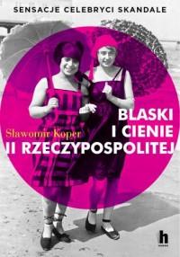 Blaski i cienie II Rzeczypospolitej - okładka książki