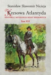 Kresowa Atlantyda. Tom 16 - okładka książki