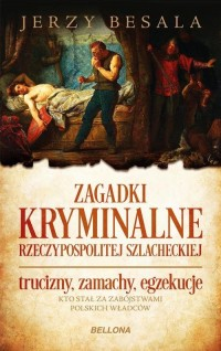 Zagadki kryminalne Rzeczypospolitej - okładka książki