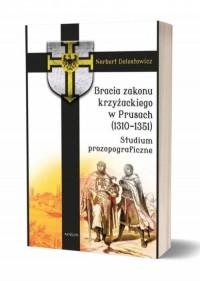 Bracia zakonu krzyżackiego w Prusach - okładka książki