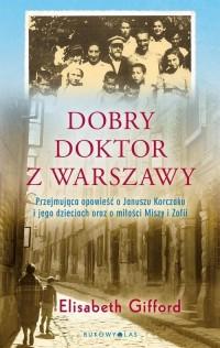 Dobry doktor z Warszawy - okładka książki