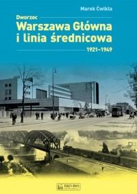 Dworzec Warszawa Główna i linia - okładka książki