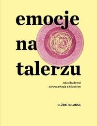 Emocje na talerzu - okładka książki
