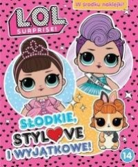 L.O.L. Surprise! 14 Słodkie, stylove - okładka książki