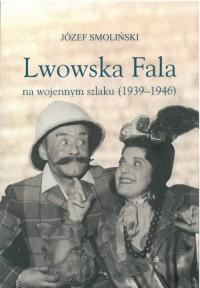 Lwowska Fala na wojennym szlaku - okładka książki