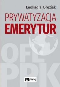 Prywatyzacja emerytur - okładka książki