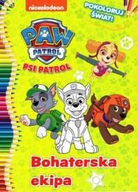 Psi Patrol Pokoloruj świat! 2 Bohaterska - okładka książki