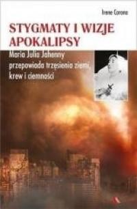 Stygmaty i wizje apokalipsy - okładka książki