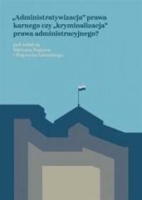 Administratywizacja prawa karnego - okładka książki