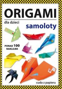 Origami dla dzieci Samoloty - okładka książki