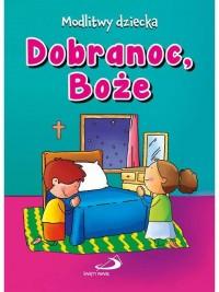 Dobranoc, Boże. Modlitwy dziecka - okładka książki