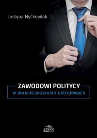 Zawodowi politycy w okresie przemian - okładka książki