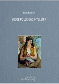 Zboże polskiego myślenia - okładka książki